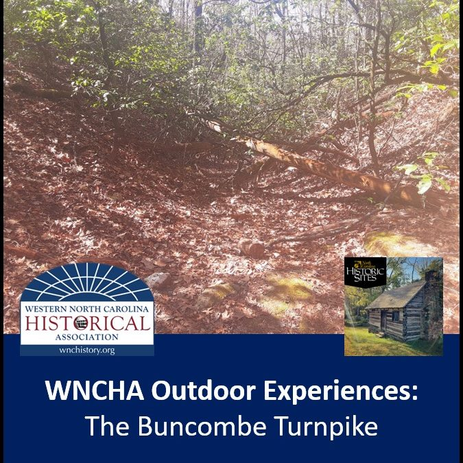 WNCHA Outdoor Experiences: The Buncombe Turnpike